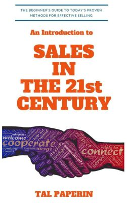 An Introduction to Sales in the 21st Century, Tal Paperin