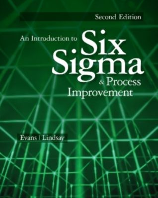 An Introduction to Six Sigma and Process Improvement, James Evans, William Lindsay