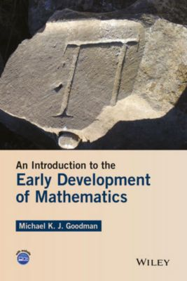 An Introduction to the Early Development of Mathematics, Michael K. Goodman