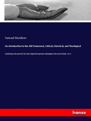 An Introduction to the Old Testament, Critical, Historical, and Theological, Samuel Davidson