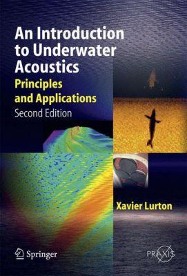 An Introduction to Underwater Acoustics, Xavier Lurton