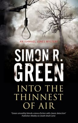 An Ishmael Jones Mystery: Into the Thinnest of Air, Simon R. Green