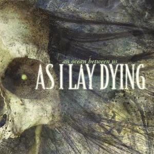 An Ocean Between Us, As I Lay Dying