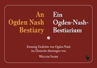 An Ogden Nash Bestiary / Ein Ogden-Nash-Bestiarium - Ogden Nash |