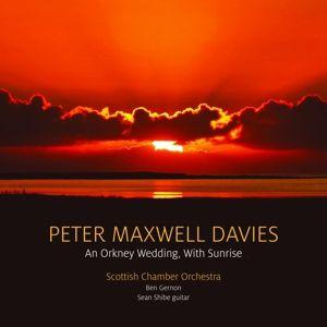 An Orkney Wedding/Hill Runes/+, Sean Shibe, Ben Gernon, Scottish Chamber Orchestra