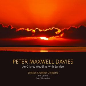 An Orkney Wedding,With Sunrise, Sean Shibe, Ben Gernon, Scottish Chamber Orchestra