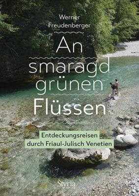 An smaragdgrünen Flüssen - Werner Freudenberger |