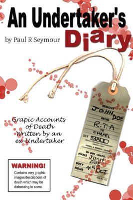 An Undertaker's Diary, Paul R Seymour