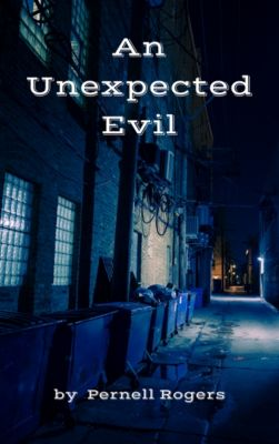 An Unexpected Evil, Pernell Rogers