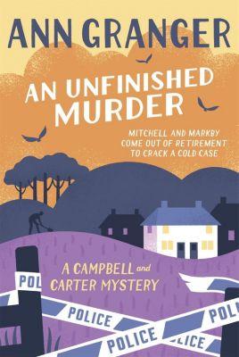 An Unfinished Murder: Campbell & Carter Mystery 6, Ann Granger
