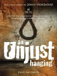 An Unjust Hanging, Dave Halliwell