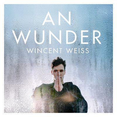 An Wunder, Wincent Weiss