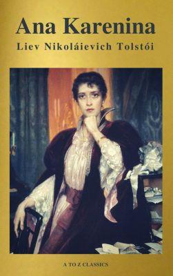 Ana Karenina, A to Z Classics, Liev N. Tolstói
