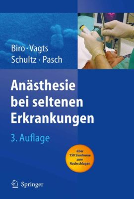 Anästhesie bei seltenen Erkrankungen, Dierk A. Vagts, Peter Biro, Thomas Pasch, Uta Emmig