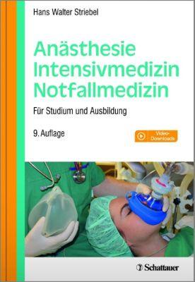 Anästhesie - Intensivmedizin - Notfallmedizin, Hans Walter Striebel