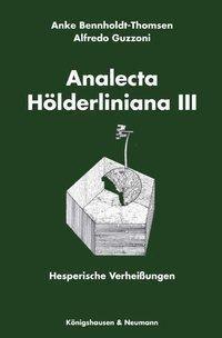 Analecta Hölderliana, Anke Bennholdt-Thomsen, Alfredo Guzzoni