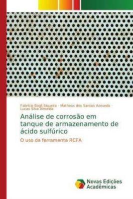 Análise de corrosão em tanque de armazenamento de ácido sulfúrico, Fabrício Bagli Siqueira, Matheus dos Santos Azevedo, Lucas Silva Almeida