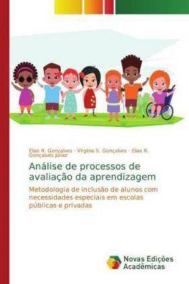 Análise de processos de avaliação da aprendizagem, Elias R. Gonçalves, Virgínia S. Gonçalves, Elias R. Gonçalves Júnior