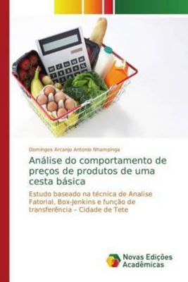 Análise do comportamento de preços de produtos de uma cesta básica, Domingos Arcanjo Antonio Nhampinga