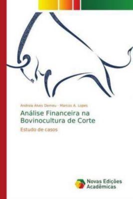 Análise Financeira na Bovinocultura de Corte, Andreia Alves Demeu, Marcos A. Lopes
