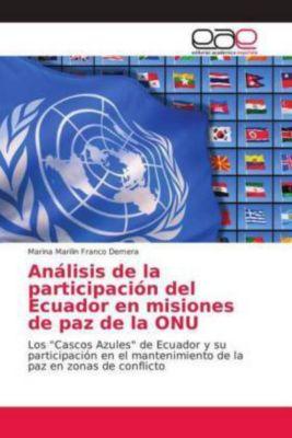 Análisis de la participación del Ecuador en misiones de paz de la ONU, Marina Marilin Franco Demera