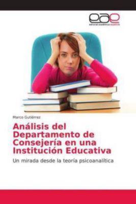 Análisis del Departamento de Consejería en una Institución Educativa, Marco Gutiérrez