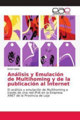 Análisis y Emulación de Multihoming y de la publicación al Internet, Israel Lopez