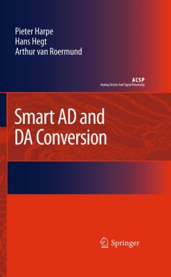 Analog Circuits and Signal Processing: Smart AD and DA Conversion, Pieter Harpe, Hans Hegt, Arthur H.M. van Roermund