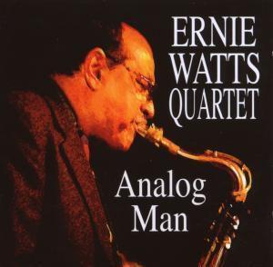 Analog Man, Ernie Quartet Watts