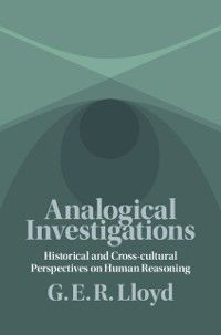 Analogical Investigations, G. E. R. Lloyd