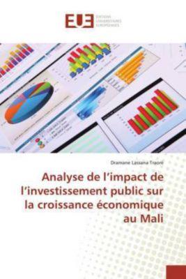 Analyse de l'impact de l'investissement public sur la croissance économique au Mali, Dramane Lassana Traoré