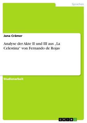 """Analyse der Akte II und III aus """"La Celestina"""" von Fernando de Rojas, Jana Crämer"""