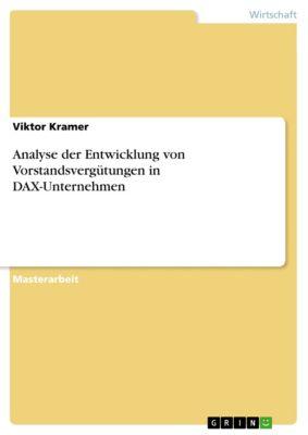 Analyse der Entwicklung von Vorstandsvergütungen in DAX-Unternehmen, Viktor Kramer