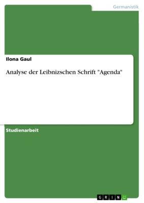 Analyse der Leibnizschen Schrift Agenda, Ilona Gaul