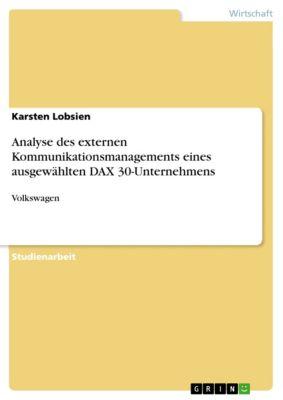 Analyse des externen Kommunikationsmanagements eines ausgewählten DAX 30-Unternehmens, Karsten Lobsien