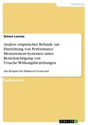 Analyse empirischer Befunde zur Einrichtung von Performance Measurement-Systemen unter Berücksichtigung von Ursache-Wirkungsbeziehungen, Simon Lorenz