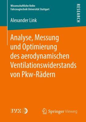 Analyse, Messung und Optimierung des aerodynamischen Ventilationswiderstands von Pkw-Rädern, Alexander Link