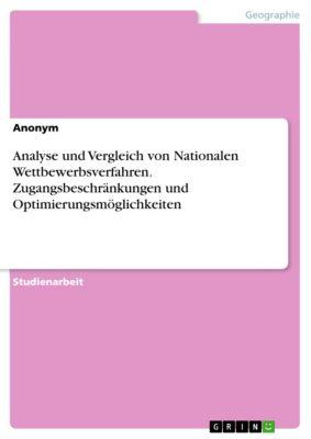 Analyse und Vergleich von Nationalen Wettbewerbsverfahren. Zugangsbeschränkungen und Optimierungsmöglichkeiten