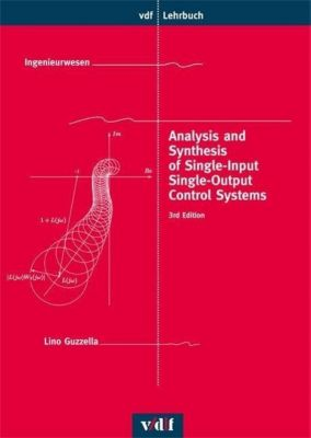 Analysis and Synthesis of Single-Input Single-Output Control Systems, Lino Guzzella