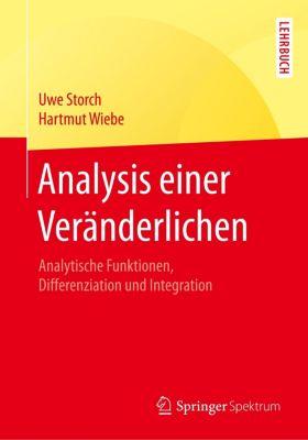 Analysis einer Veränderlichen, Uwe Storch, Hartmut Wiebe