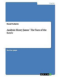 "Critical Analysis of ""Turn of the Screw"" by Henry James with Literary Crticism in Context"