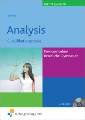 Analysis, Qualifikationsphase Kerncurriculum Berufliche Gymnasien Niedersachsen, m. CD-ROM, Klaus Schilling