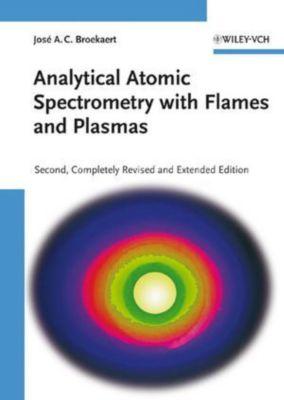 Analytical Atomic Spectrometry with Flames and Plasmas, Jose A. C. Broekaert