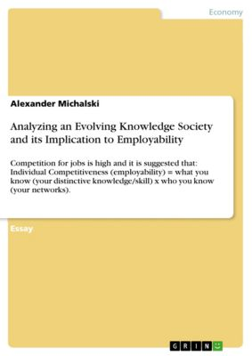 Analyzing an Evolving Knowledge Society and its Implication to Employability, Alexander Michalski