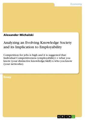 Analyzing an Evolving Knowledge Society and its Implication to Employability, Alexander Michalski