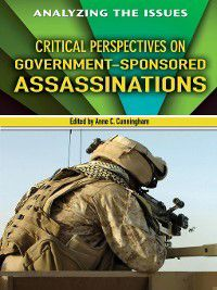 Analyzing the Issues: Critical Perspectives on Government-Sponsored Assassinations, Anne C. Cunningham