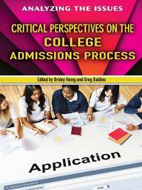 Analyzing the Issues: Critical Perspectives on the College Admissions Process, Bridey Heing, Greg Baldino