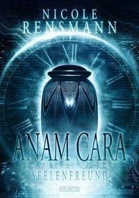 Anam Cara - Seelenfreund - Nicole Rensmann |