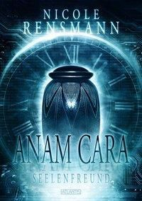 Anam Cara - Seelenfreund, Nicole Rensmann