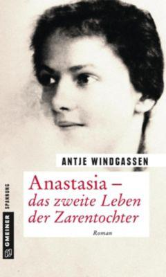 Anastasia - das zweite Leben der Zarentochter, Antje Windgassen